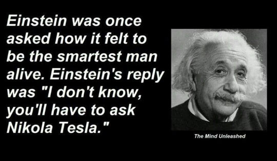 cool-Einstein-smartest-man-alive-Nikola-Tesla