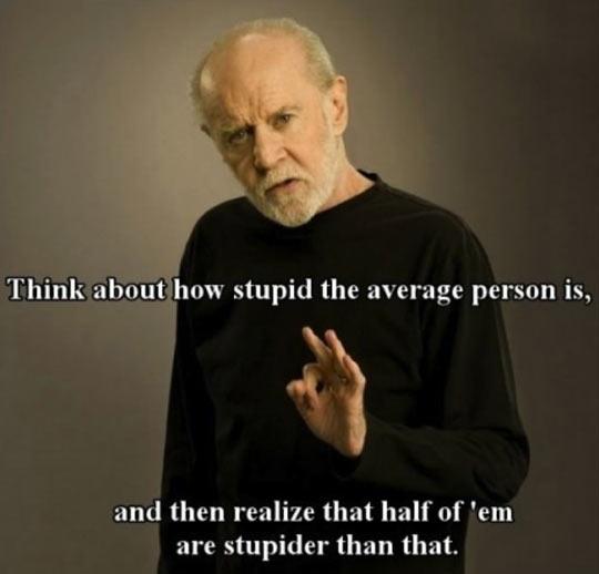 cool-george-carlin-stupidity-average